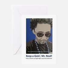 Keep A Goin' Mr Neal Greeting Card
