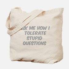 Stupid Questions Tote Bag