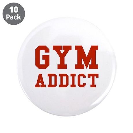 "GYM ADDICT 3.5"" Button (10 pack)"
