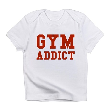 GYM ADDICT Infant T-Shirt