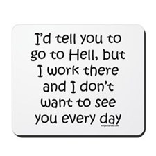 Work in hell funny Mousepad
