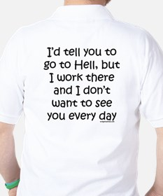 Work in hell funny Golf Shirt