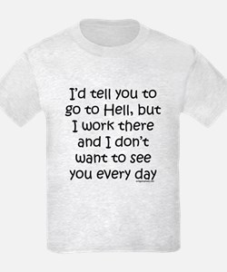 Work in hell funny T-Shirt