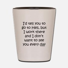 Work in hell funny Shot Glass