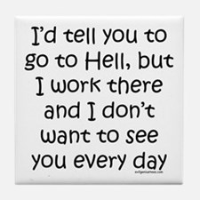 Work in hell funny Tile Coaster