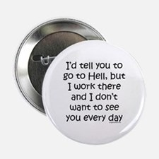"Work in hell funny 2.25"" Button"