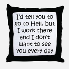 Work in hell funny Throw Pillow