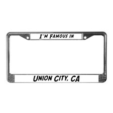 Famous in Union City License Plate Frame