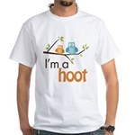 I'm A Hoot White T-Shirt