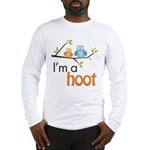 I'm A Hoot Long Sleeve T-Shirt