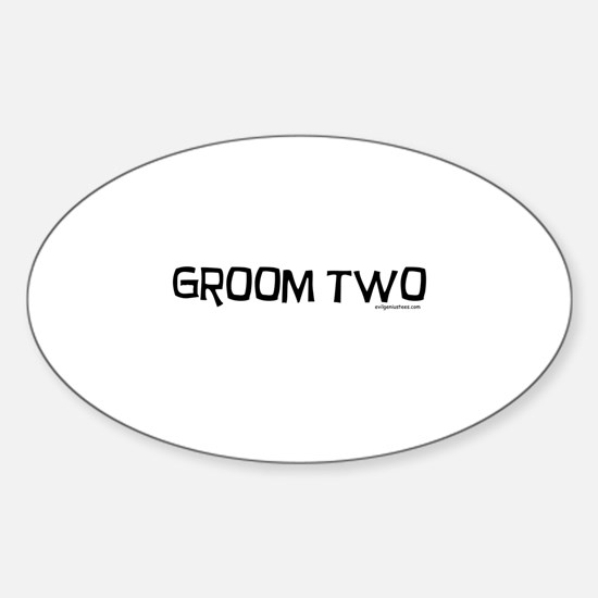 Groom two funny wedding Sticker (Oval)