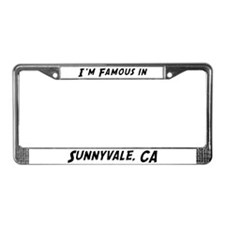 Famous in Sunnyvale License Plate Frame