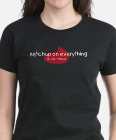 Ketchup on everything Tee