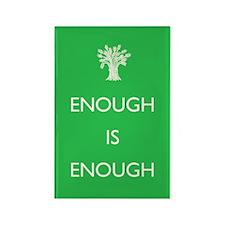 Enough Is Enough Rectangle Magnet