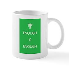 Enough Is Enough Mug
