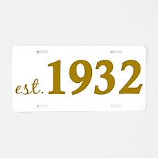 Est 1932 (Birth Year) Aluminum License Plate