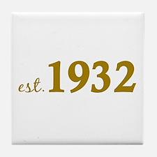 Est 1932 (Birth Year) Tile Coaster