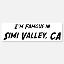 Famous in Simi Valley Bumper Bumper Bumper Sticker