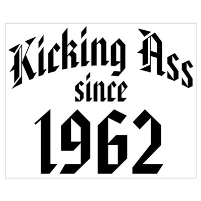Kicking Ass Since 1962 Framed Print