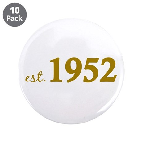 "Est. 1952 (Birth Year) 3.5"" Button (10 pack)"