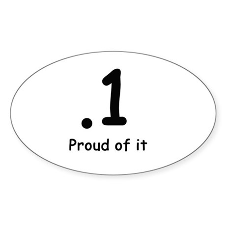 .1 and proud of it oval sticker