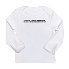 Shit arguement Long Sleeve Infant T-Shirt