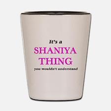 It's a Shaniya thing, you wouldn&#3 Shot Glass
