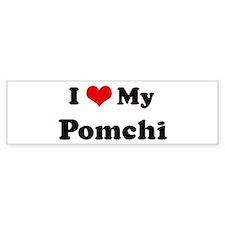 I Love Pomchi Bumper Bumper Sticker