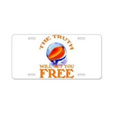 THE TRUTH WILL SET YOU FREE Aluminum License Plate