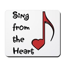 Sing from the Heart Mousepad