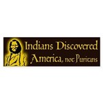 Indians Discovered America bumper sticker