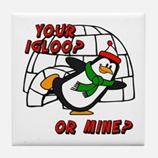 Your Igloo Or Mine? Chilly Willy Tile Coaster