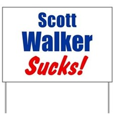 Scott Walker Sucks Yard Sign