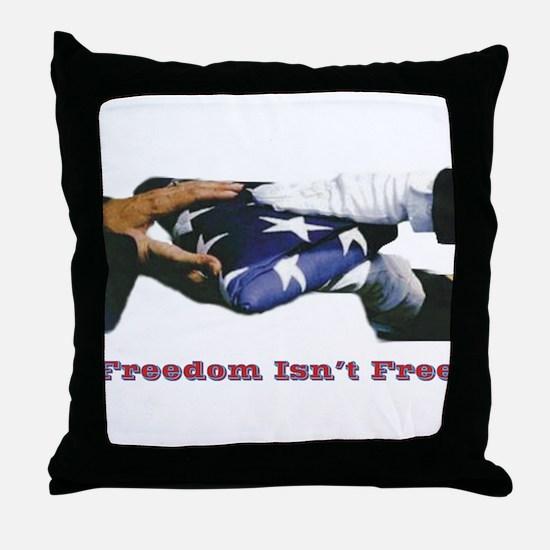 Freedom Isn't Free Throw Pillow