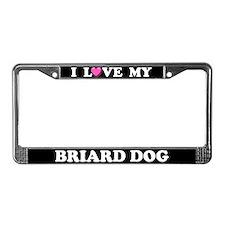 I Love My Briard License Plate Frame