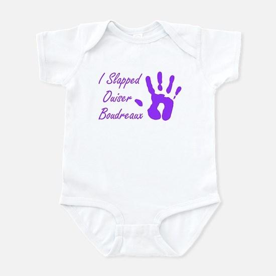 I Slapped Ouiser Infant Bodysuit