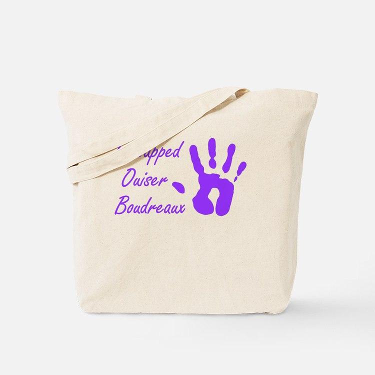 I Slapped Ouiser Tote Bag