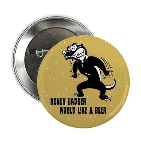 "Honey Badger Wants Beer 2.25"" Button"