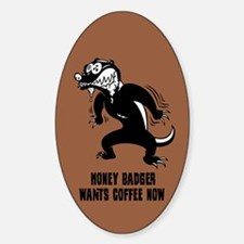 Honey Badger Wants Coffee Decal