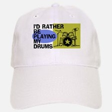 I'd Rather Be Playing My Drums Baseball Baseball Cap