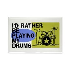 I'd Rather Be Playing My Drums Rectangle Magnet