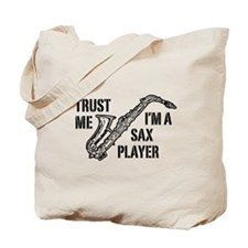 Trust Me I'm A Sax Player Tote Bag