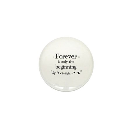Forever is only the beginning Mini Button (100 pac