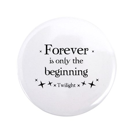"""Forever is only the beginning 3.5"""" Button"""