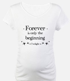 Forever is only the beginning Shirt