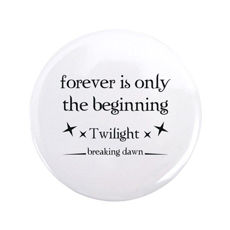 """Forever is only the beginning 3.5"""" Button (100 pac"""