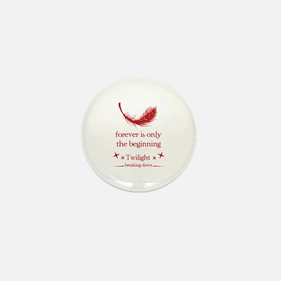 Forever is only the beginning Mini Button