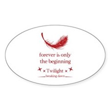 Forever is only the beginning Decal