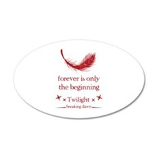 Forever is only the beginning 22x14 Oval Wall Peel