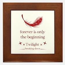Forever is only the beginning Framed Tile